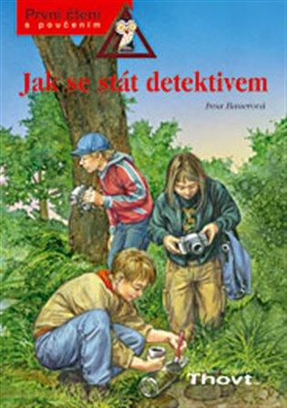 Jak se stát detektivem:První čtení s poučením - Insa Bauerová | Booksquad.ink
