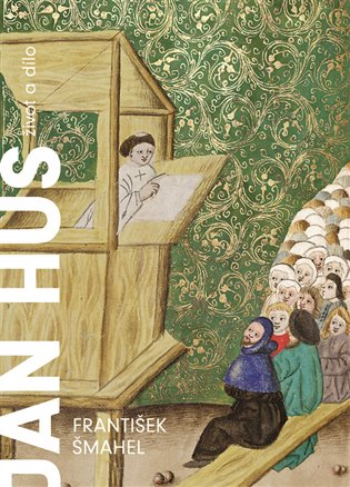Jan Hus - Život a dílo