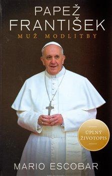 Obálka titulu Papež František - muž modlitby