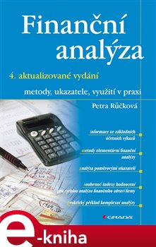 Finanční analýza - 4. rozšířené vydání. metody, ukazatele, využití v praxi - Petra Růčková e-kniha