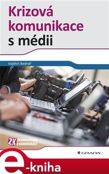 Krizová komunikace s médii - Vojtěch Bednář e-kniha