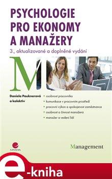 Psychologie pro ekonomy a manažery. 3., aktualizované a doplněné vydání - Daniela Pauknerová,
