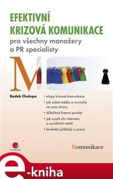 Efektivní krizová komunikace. pro všechny manažery a PR specialisty - Radek Chalupa e-kniha