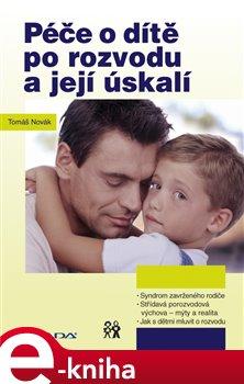 Péče o dítě po rozvodu a její úskalí - Tomáš Novák e-kniha
