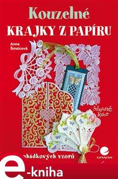 Kouzelné krajky z papíru - Anna Šmalcová e-kniha