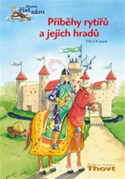 Obálka titulu Příběhy rytířů a jejich hradů