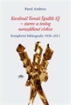 Obálka titulu Kardinál Tomáš Špidlík SJ – starec a teolog nerozdělené církve