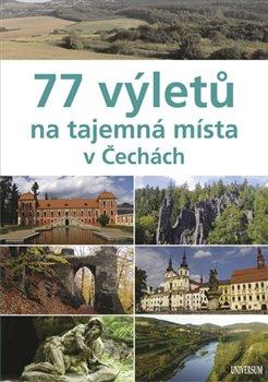 Obálka titulu 77 výletů na tajemná místa v Čechách