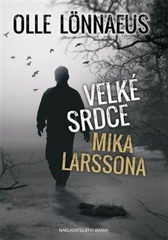 Obálka titulu Velké srdce Mika Larssona