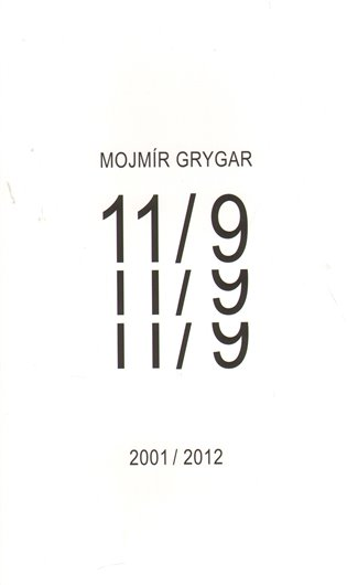 11/9:2001/2012 - Mojmír Grygar | Replicamaglie.com