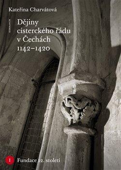 Obálka titulu Dějiny cisterckého řádu v Čechách (1142-1420)
