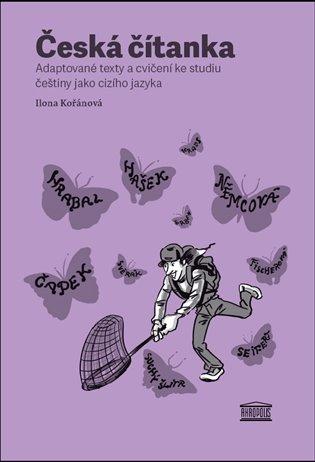 Česká čítanka – adaptované texty a cvičení ke studiu češtiny jako cizího jazyka /německy/