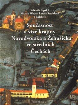 Obálka titulu Současnost a vize krajiny Novodvorska a Žehušicka