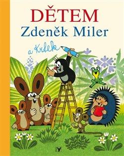Obálka titulu Zdeněk Miler a Krtek Dětem