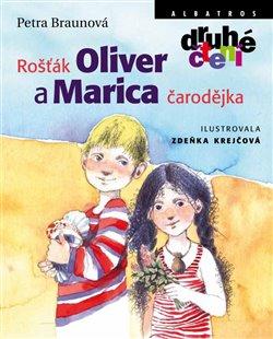 Obálka titulu Rošťák Oliver a Marica čarodějka