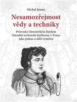 Obálka titulu Nesamozřejmost vědy a techniky