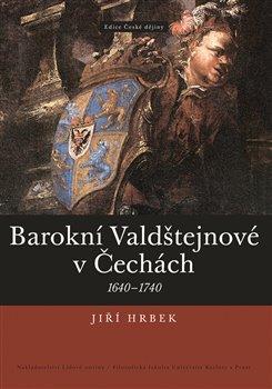 Obálka titulu Barokní Valdštejnové v Čechách