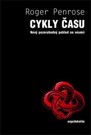 Cykly času:Nový pozoruhodný pohledna vesmír - Roger Penrose   Booksquad.ink