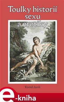 Obálka titulu Toulky historií erotiky a sexu