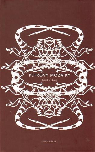 Petrovy mozaiky - Karel C. Grig | Replicamaglie.com