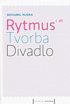 Obálka titulu Rytmus, tvorba, divadlo - I. díl