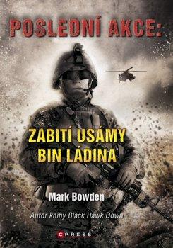 Obálka titulu Poslední akce: Zabití Usámy bin Ladina