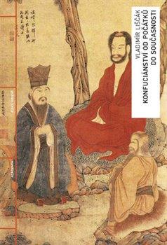Obálka titulu Konfuciánství od počátků do současnosti