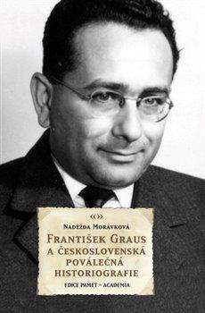 Obálka titulu František Graus a československá poválečná historiografie