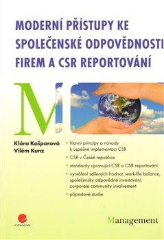 Obálka titulu Moderní přístupy ke společenské odpovědnosti firem a CSR reportování
