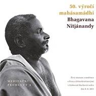 Meditační promluvy 8. - 50. výročí mahásamádhi Bhagavana Nitjánandy