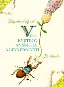 Obálka titulu Věci, květiny, zvířátka a lidé pro děti