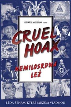 Obálka titulu Cruel Hoax - Nemilosrdná lež