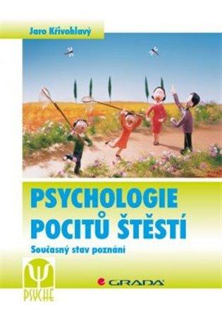 Psychologie pocitů štěstí:Současný stav poznání - Jaro Křivohlavý | Booksquad.ink