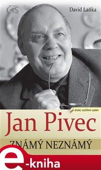 Obálka titulu Jan Pivec známý neznámý