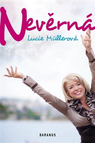 Nevěrná - Lucie Müllerová | Booksquad.ink