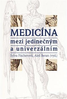 Obálka titulu Medicína mezi jedinečným a univerzálním