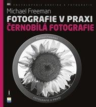Fotografie v praxi: černobílá fotografie
