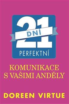 Obálka titulu 21 dní perfektní komunikace s vašimi anděly