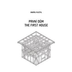 Obálka titulu První dům / The First House