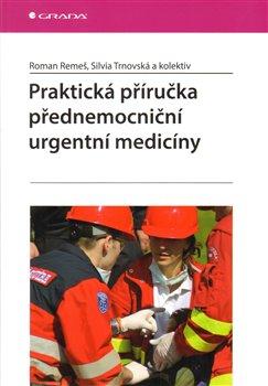 Obálka titulu Praktická příručka přednemocniční urgentní medicíny