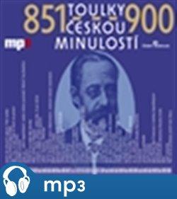 Toulky českou minulostí 851-900, mp3 - Josef Veselý