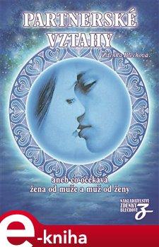 Partnerské vztahy aneb Co očekává žena od muže a muž od ženy - Zdenka Blechová e-kniha