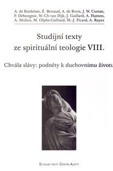 Studijní texty ze spirituální teologie VIII.. Chvála slávy: podněty k duchovnímu životu - kol.