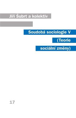 Soudobá sociologie V.:Teorie sociální změny - Jiří Šubrt | Booksquad.ink