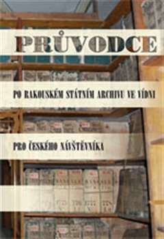 Obálka titulu Průvodce po Rakouském státním archivu ve Vídni pro českého návštěvníka