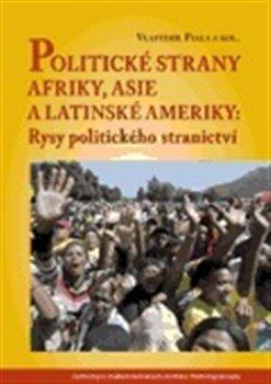 Obálka titulu Politické strany Afriky, Asie a Latinské Ameriky: Rysy politického stranictví
