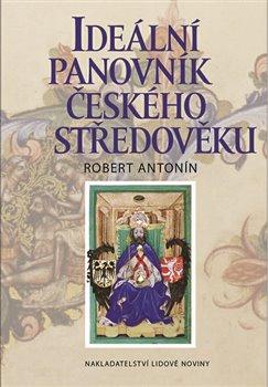 Obálka titulu Ideální panovník českého středověku