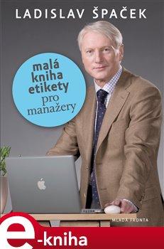 Obálka titulu Malá kniha etikety pro manažery