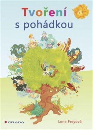 Tvoření s pohádkou - Lena Freyová | Booksquad.ink