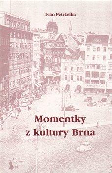 Obálka titulu Momentky z kultury Brna